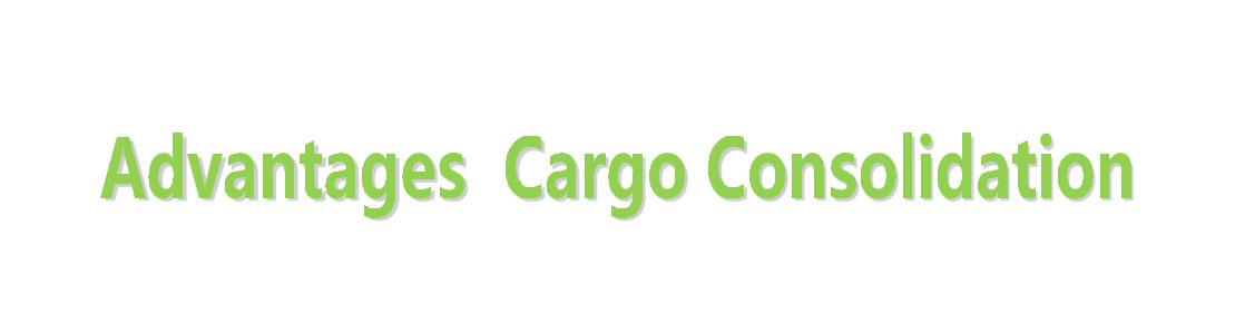 Cargo consolidation advantages
