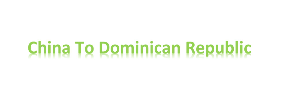 Cargo From China To Dominican Republic