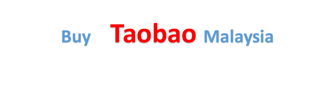 How to buy Taobao in Malaysia