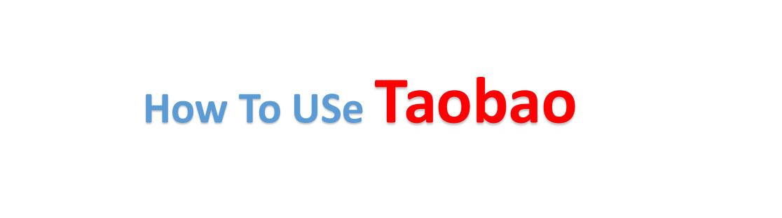 How To Use Taobao