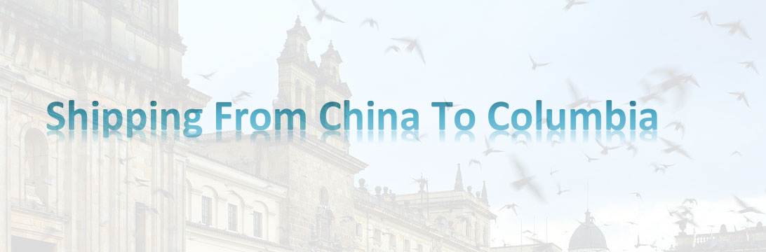 shipping from China to colombia
