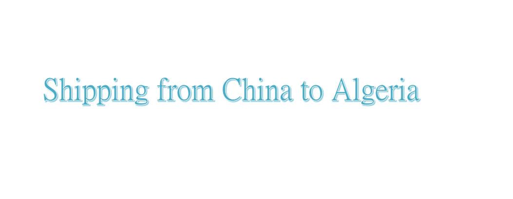 shipping from china to algeria