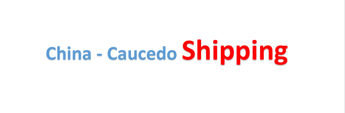 shipping from china to Caucedo