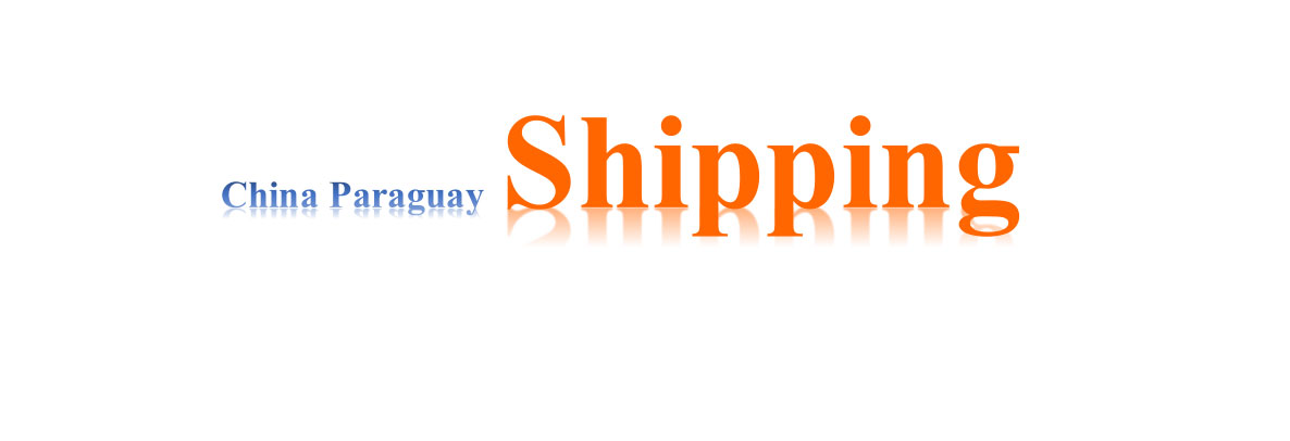 shipping from china to Paraguay