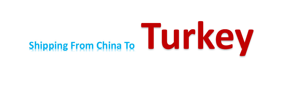 shipping from China to Turkey