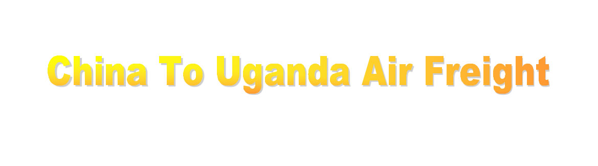 shipping from china to Uganda