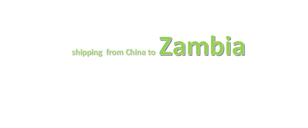 shipping from china to Zambia
